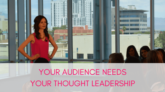 Your Audience Needs Your Thought Leadership